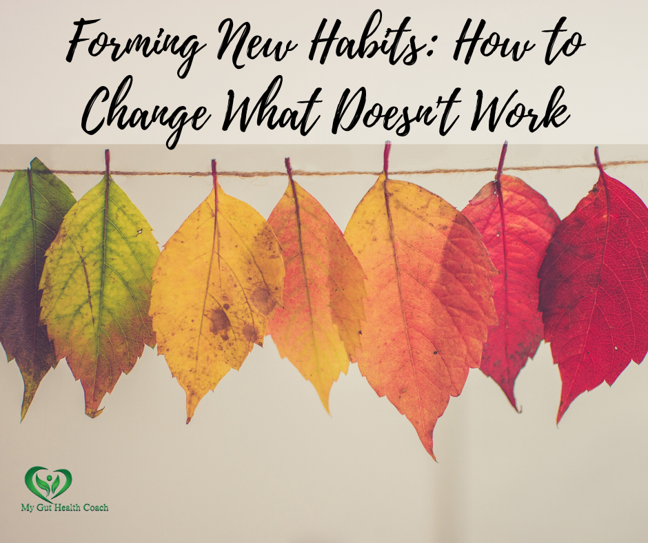 Forming New Habits: How to Change What Doesn't Work