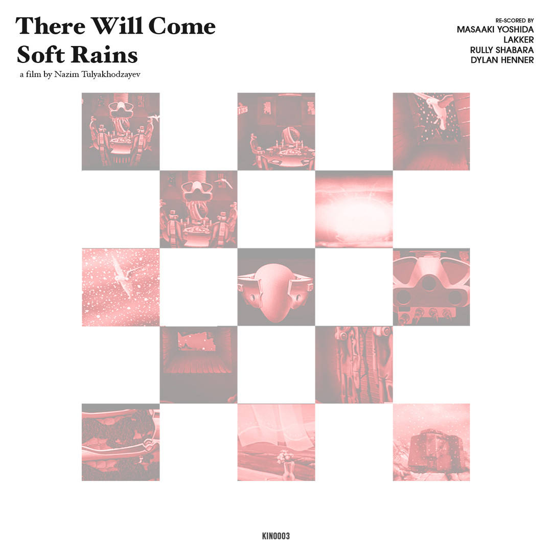 KINO003 - Imaginal Soundtracking vol. 1: There Will Come Soft Rains