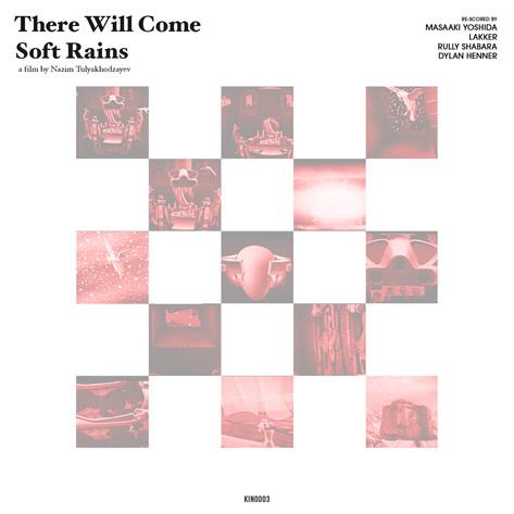 KINO003 - Imaginal Soundtracking vol. 1: There Will Come Soft Rains