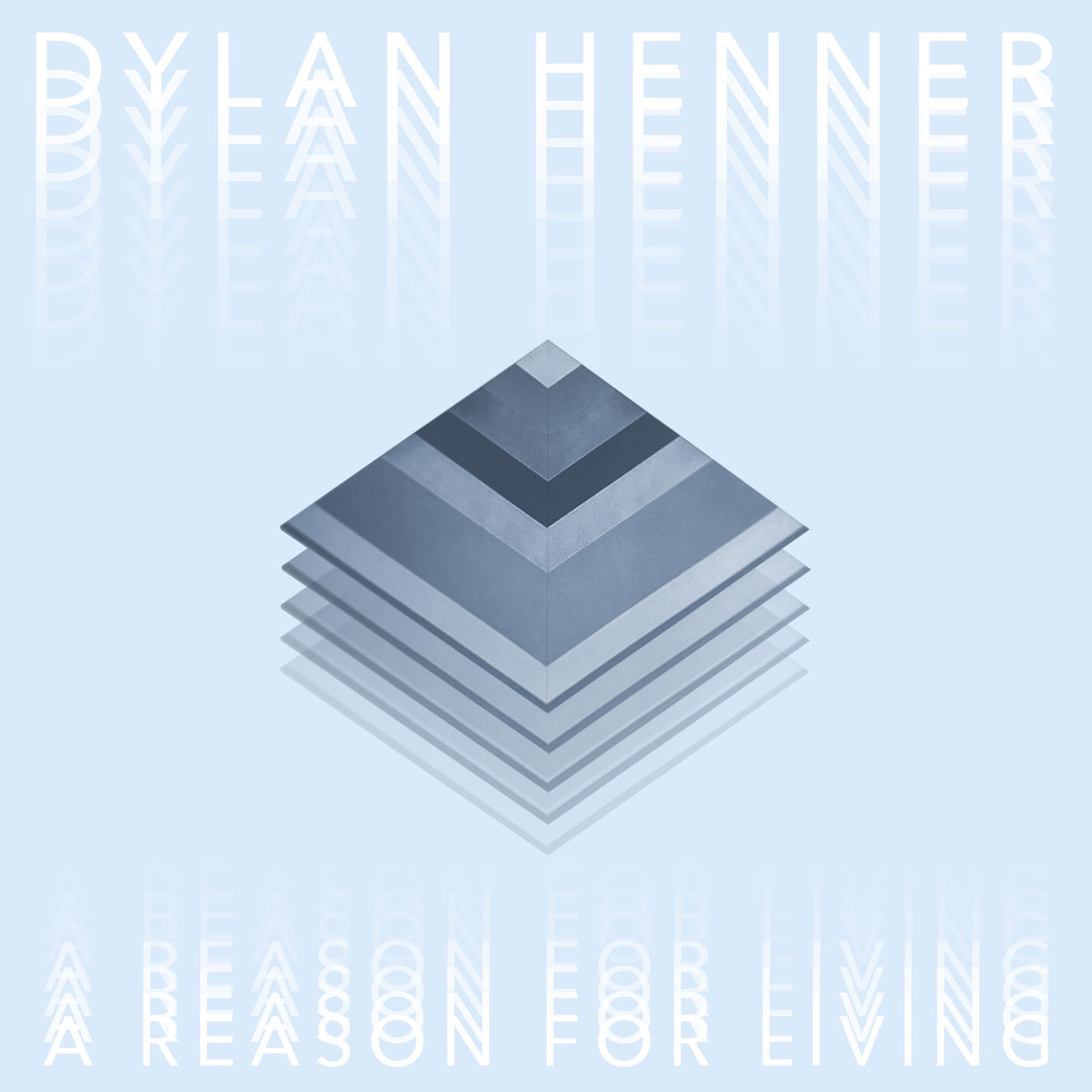 Dylan Henner - A Reason for Living