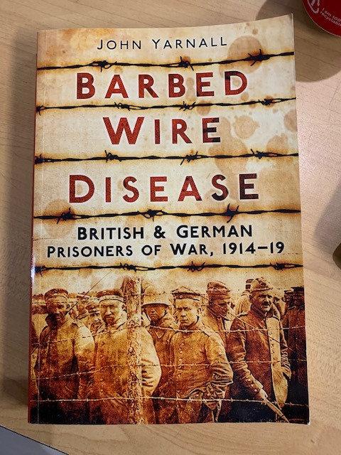 Barbed Wire Disease - British and German Prisoners of War 1914-1919