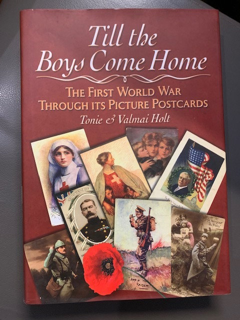 Til the Boys Come Home; The First World War Through its Picture Postcards