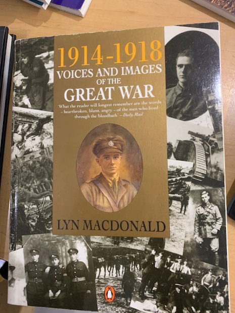 1914-1918 Voices and Images of The Great War, by Lyn MacDonald