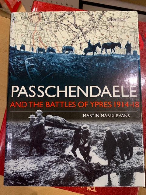 Passchendaele and the Battled of Ypres 1914-1918