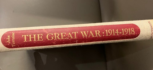 The Great War: 1914-1918 by John Terraine 1965 First Edition