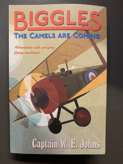 Biggles; The Camels are Coming