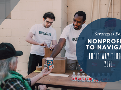 Strategies For Nonprofits To Navigate Their Way Through 2021