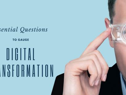 Essentials Question To Gauge Digital Transformation Of An Organization