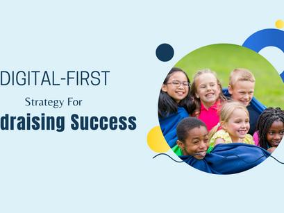 Digital-First Fundraising Strategies