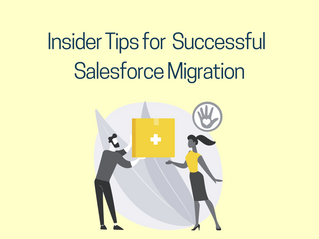 Insider Tips for an Easy Migration into Salesforce