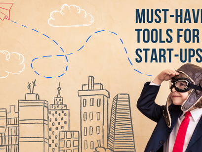 Must-Have Tools For Start-ups
