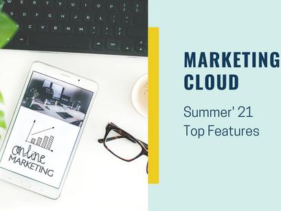 Marketing Cloud Summer'21 Release Top Features