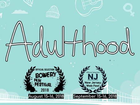 ADULTHOOD chosen as Official Selections for 2 Upcoming Film Festival.