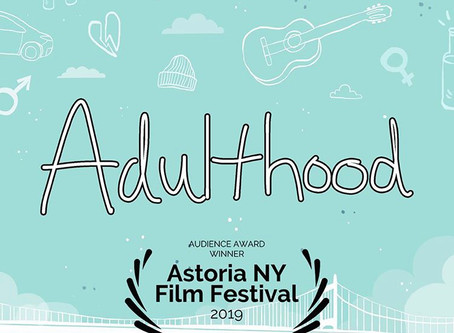 May 20, 2019- ADULTHOOD WINS Audience Award at Astoria Film Festival at Kaufman Studios!