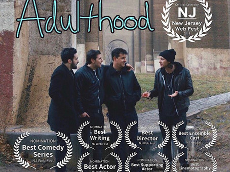 Aug 11, 2018- ADULTHOOD receives 7 Nominations at upcoming film festival NJ Webfest 2018!