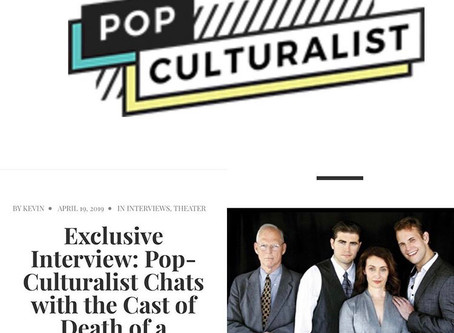 "April 29, 2019- ""DEATH OF A SALESMAN"" closes, Cast talks with Pop Culturalist Magazine."
