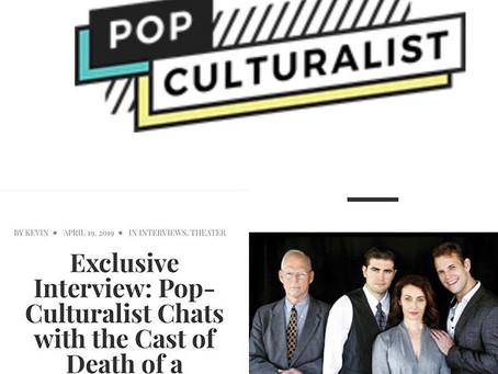 "April 29, 2019- ""DEATH OF A SALESMAN"" closes, Cast talks with Pop Culturalist Magazine."