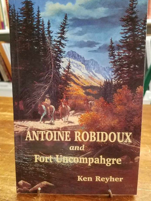 Antoine Robiddoux and Fort Uncompahgre