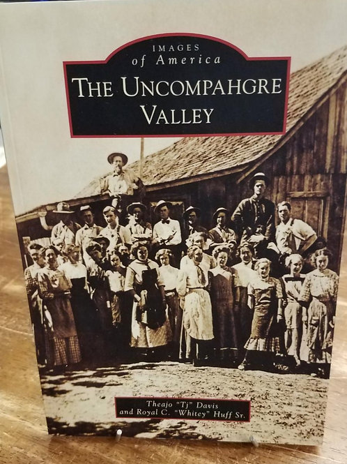 Images of America The Uncompahgre Valley