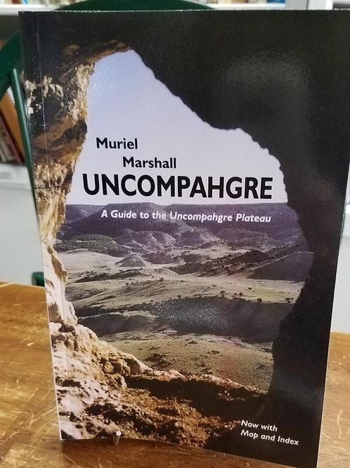 Uncompahgre A guide to the Uncompahgre Plateau