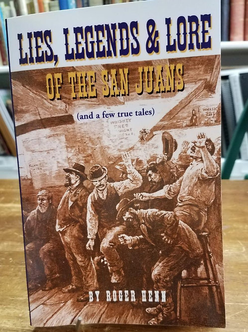 Lies, Legends & Lore of the San Juans