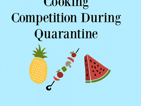 Cooking Competition During Quarantine