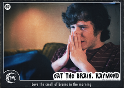 67 Eat the Brain Raymond BTS front