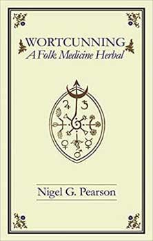 Wortcunning, Folk Magic Herbal by Nigel Pearson