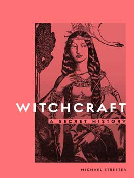 Witchcraft, Secret History (hc) by Michael Streeter