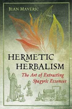 Hermetic Herbalism by Jean Maveric