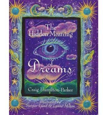 Hidden Meaning of Dreams by Craig Hamilton-Parker