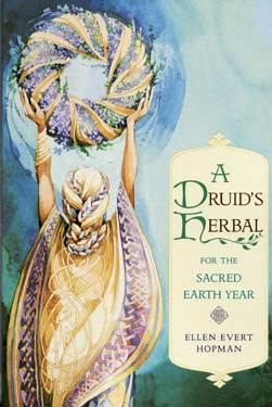 Druid's Herbal for the Sacred Earth Year by Ellen Evert Hopman