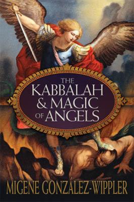 Kabbalah & Magic of Angels by Migene Gonzalez-Wippler