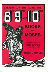Mystery of the Long Lost 8th, 9th, and 10th Books of Moses  by Henri Gamache