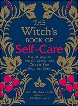 Witch's Book of Self-Care (hc) by Arin Murphy-Hiscock