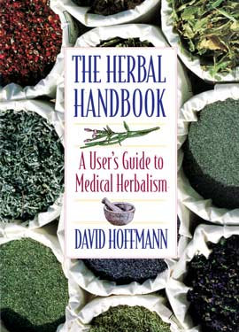 Herbal Handbook, User's Guide to Medical Herbalism by David Hoffman