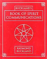 Book of Spirit Communications by Raymond Buckland