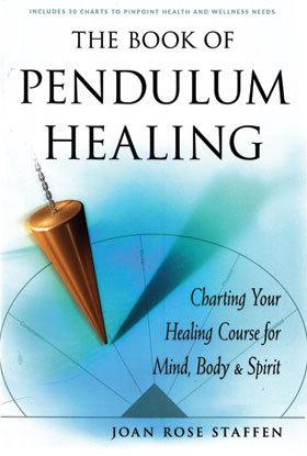 Book of Pendulum Healing by Joan Rose Staffen