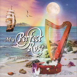 CD: My Perfect Rose by Jerry Marchand