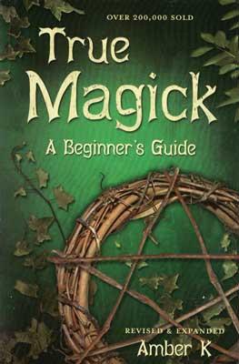True Magick, Beginner's Guide  by Amber K