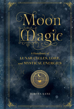 Moon Magic, Handbook (hc) by Aurora Kane