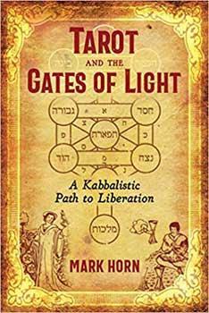 Tarot & the Gates of Light by Mark Horn