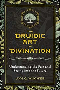 Druidic Arty of Divination by Jon Hughes