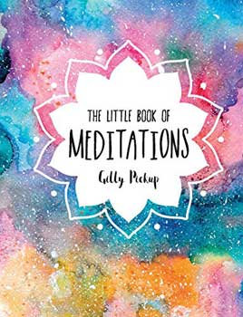 Little Book of Meditations (hc) by Gilly Pickup