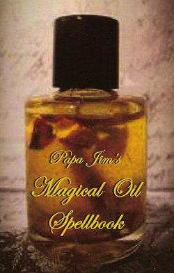 Papa Jim's Magical Oil Spellbook by Papa Jim