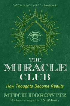Miracle Club, How Thoughts Become Reality by Mitch Horowitz
