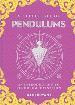 Little Bit of Pendulums (hc) by Dani Bryant