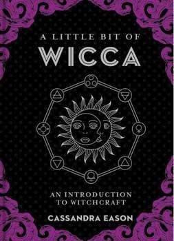 Little Bit of Wicca (hc) by Cassandra Eason