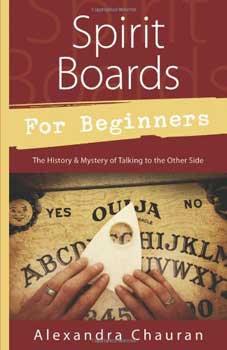 Spirit Boards for Beginners by Alexandra Chauran