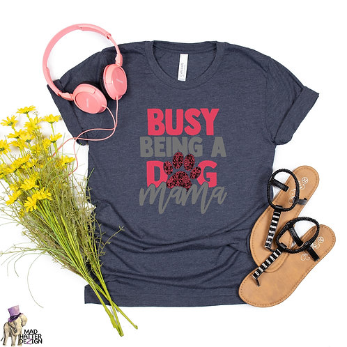 WS: Busy Dog Mama Tee